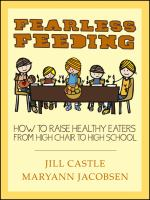 Fearless feeding : how to raise healthy eaters from high chair to high school