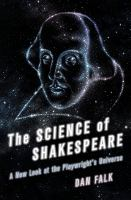 The Science of Shakespeare : a New Look at the Playwright's Universe