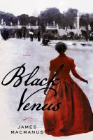 Black Venus : a novel