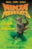Ninja meerkats. [3], Escape from ice mountain