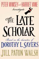 The late scholar : the new Lord Peter Wimsey