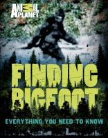 Finding bigfoot : everything you need to know