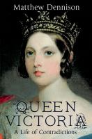 Queen Victoria : a life of contradictions