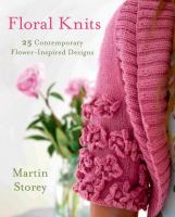 Floral Knits : 25 Contemporary Flower-Inspired Designs