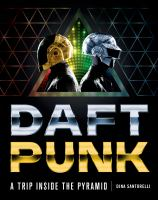 Daft Punk : A Trip Inside the Pyramid