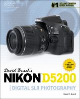 David Busch's Nikon D5200 : guide to digital SLR photography