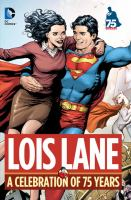 Lois Lane : a celebration of 75 years