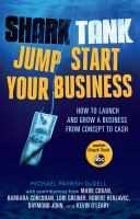Shark tank jump start your business : how to grow a business from concept to cash