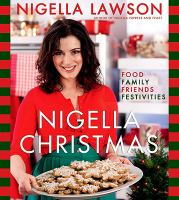 Nigella Christmas : food, family, friends, festivities