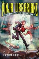 The ninja librarians : the accidental keyhand