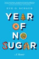 Year of no sugar : a memoir