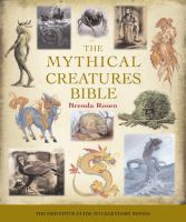 The mythical creatures bible : the definitive guide to legendary beings