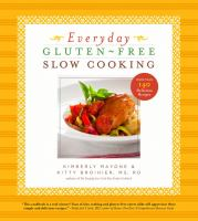 Everyday gluten-free slow cooking : 140 easy & delicious recipes