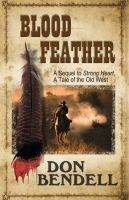 Blood feather : a sequel to strongheart : a tale of the old west