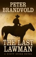 The last lawman : a Rusty Spurr novel