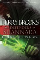 The High Druid's Blade : The Defenders of Shannara