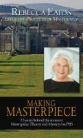 Making Masterpiece : 25 Years Behind the Scenes at Masterpiece Theatre and Mystery! on Pbs