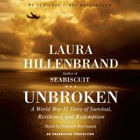 Unbroken a World War II story of survival, resilience, and redemption