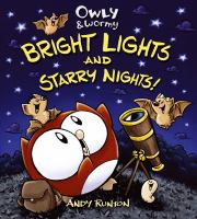 Owly & Wormy. Bright lights and starry nights
