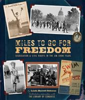 Miles to go for freedom : segregation & civil rights in the Jim Crow years