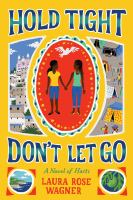Hold tight, don't let go : a novel of Haiti
