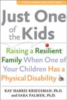 Just one of the kids : raising a resilient family when one of your children has a physical disability