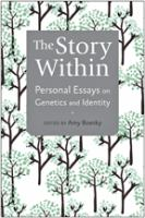 The story within : personal essays on genetics and identity