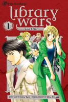 Library wars. 1, Love & war