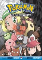Pokémon adventures. Black and White. Volume 13