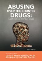 Abusing over-the-counter drugs : illicit uses for everyday drugs