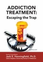 Addiction treatment : escaping the trap