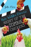Kate Walden directs : night of the zombie chickens
