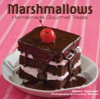 Marshmallows : homemade gourmet treats