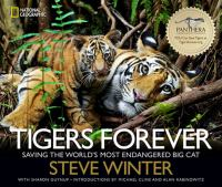 Tigers forever : saving the world's most endangered big cat