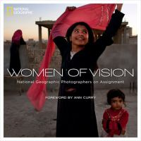 Women of vision : National Geographic photographers on assignment