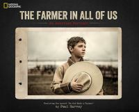 The Farmer in All of Us : An American Portrait