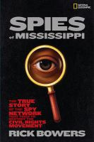 Spies of Mississippi : the true story of the spy network that tried to destroy the civil rights movement