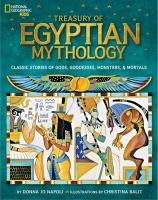 Treasury of Egyptian mythology : classic stories of gods, goddesses, monsters & mortals