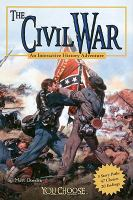 The Civil War : an interactive history adventure