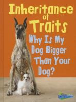 Inheritance of traits : why is my dog bigger than your dog?
