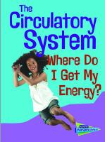 The circulatory system : where do I get my energy?