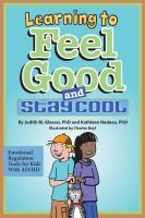 Learning to feel good and stay cool : emotional regulation tools for kids with AD