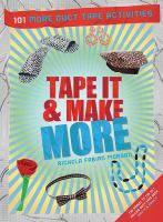Tape it & make more : 101 duct tape activities