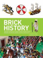 Brick history : amazing historical scenes to build from Lego®