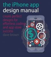 The iPhone app design manual : create perfect designs for effortless coding and app store success