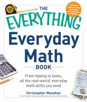 The everything everyday math book : from tipping to taxes, all the real-world, everyday math skills you need