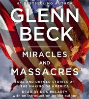 Miracles and massacres [true and untold stories of the making of America]