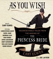 As you wish : inconceivable tales from the making of the Princess Bride