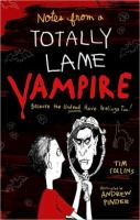 Notes from a totally lame vampire : because the undead have feelings too!