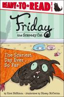 Friday the scaredy cat : the scariest day ever-- so far